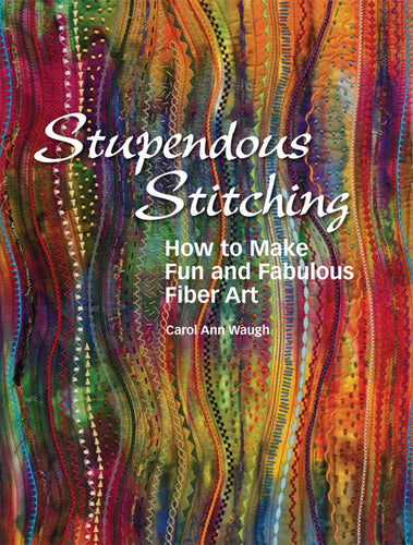 Stupendous Stitching Fiber Art Book Cover