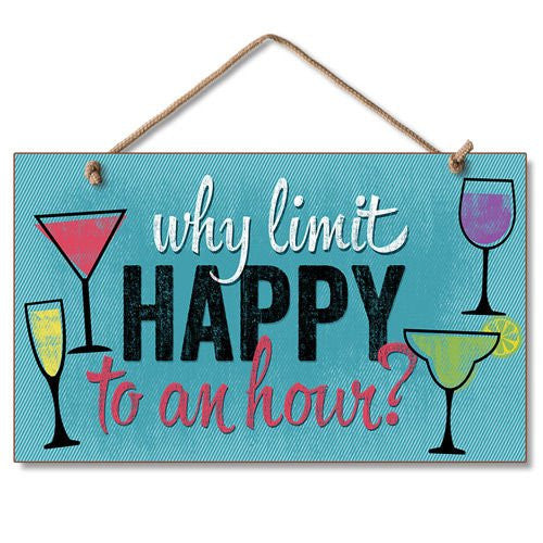 New Sign Why Limit Happy Hour Plaque Funny Drinking Art
