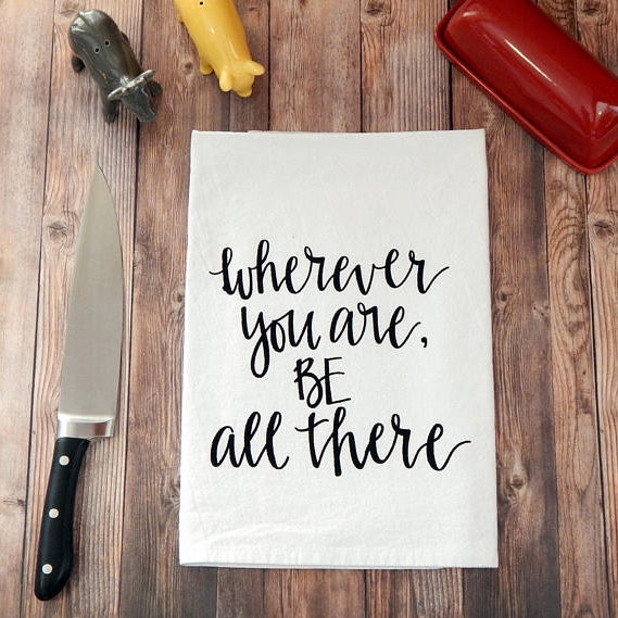 Wherever You Are Tea Towel