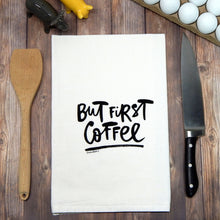 Load image into Gallery viewer, But, First Coffee Tea Towel
