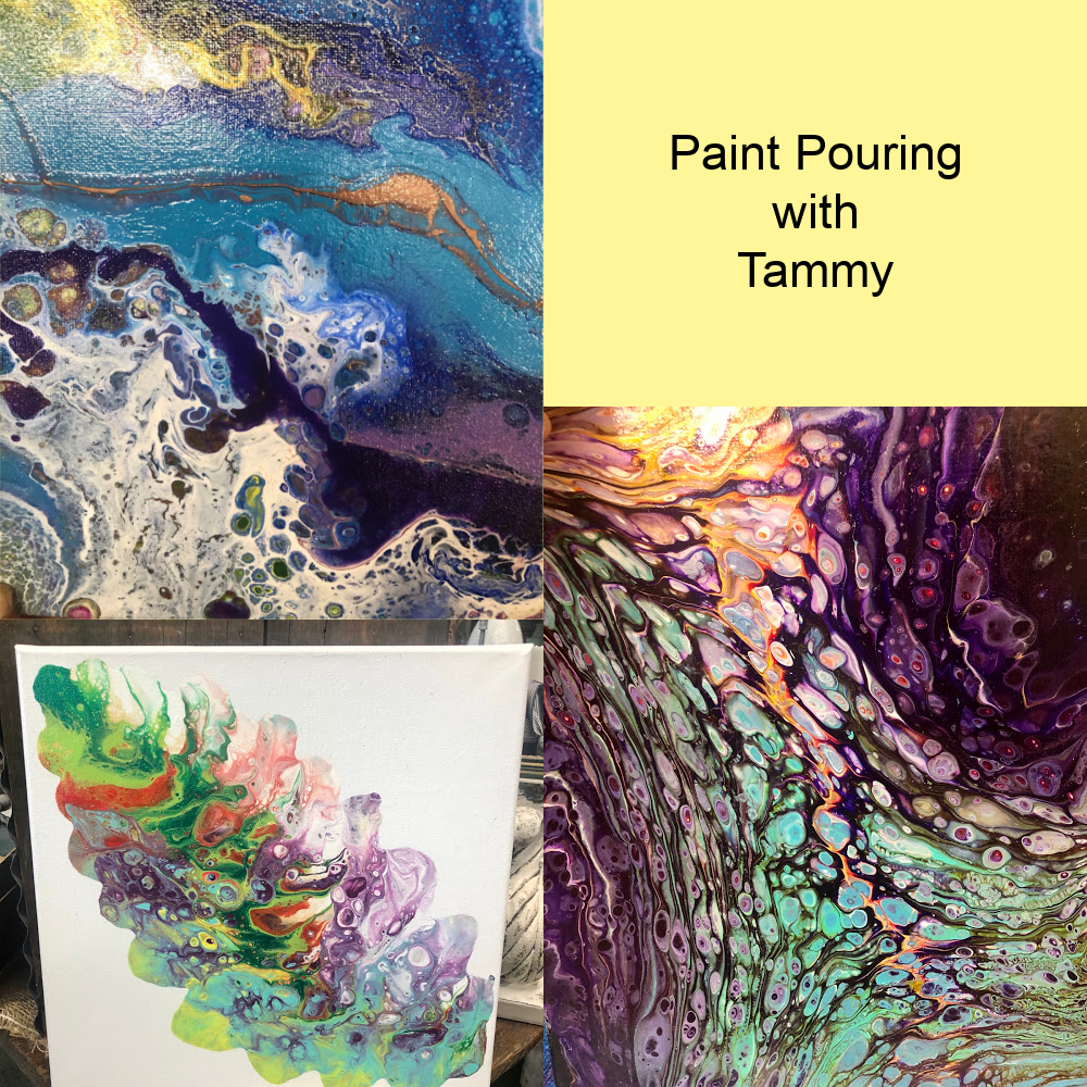 Paint Pouring with Tammy, Thursday, April 29, 6:30 - 8:30pm
