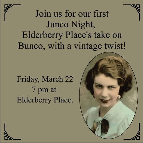 JUNCO, Elderberry Place's Version of BUNCO with a vintage twist! March 22