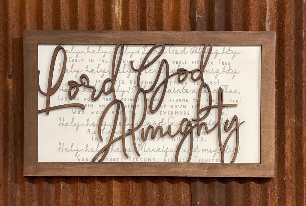 Laser Cut & Hand Painted Lord God Almighty Sign