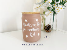 Load image into Gallery viewer, Vinyl Decal 'Whatever this jar contains...Is!' // Manifestation Jar or Vision Board Sticker + Separate Stars