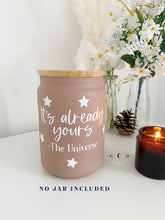 Load image into Gallery viewer, Vinyl Decal 'It's Already Yours - The Universe' // Manifestation Jar or Vision Box Sticker + Stars