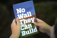 No Wall They Can Build: A Guide to Borders & Migration Across North America
