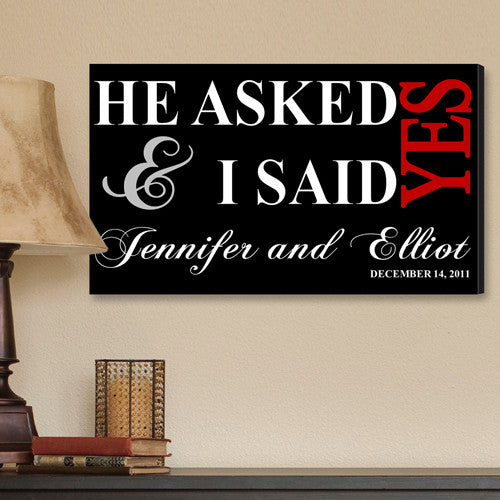Personalized He Asked I Said Yes Canvas