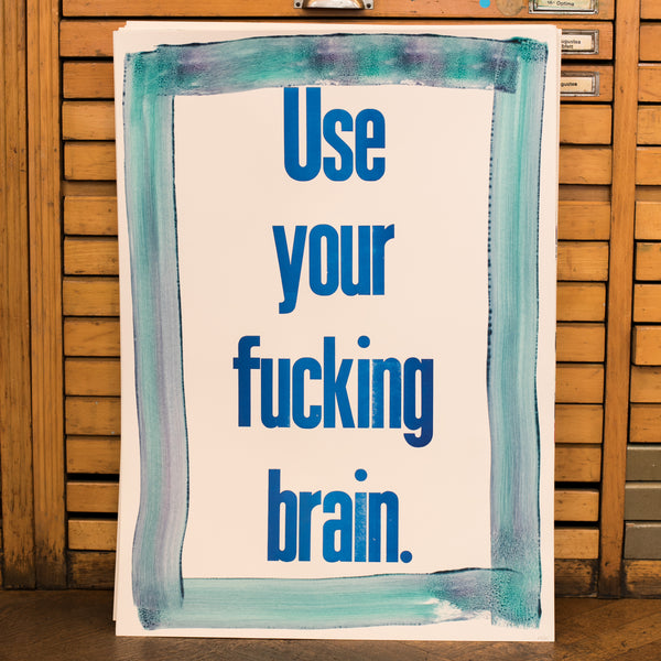 "Poster ""Use your fucking brain"""