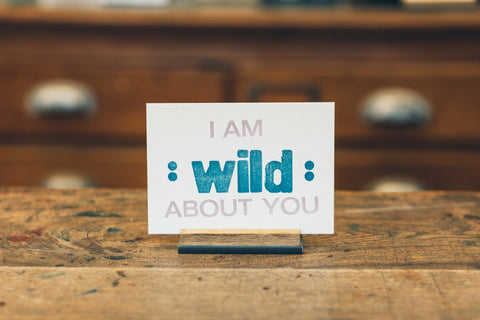 "Letterpress Postcard ""I'm wild about you"""