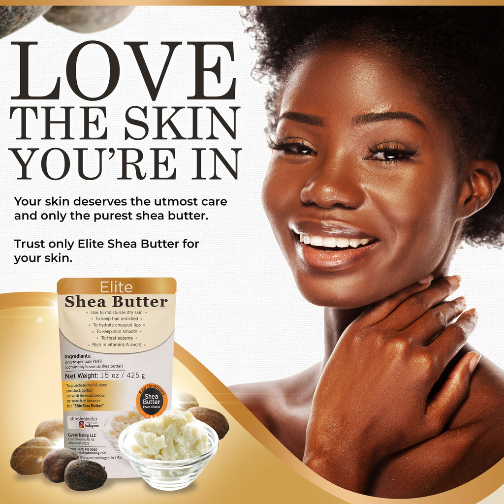 Elite Shea Butter. Love the skin you're in. Raw, unrefined shea butter from Ghana