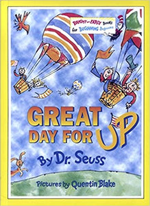 Great Day for Up (Bright and Early Books) [Paperback] Seuss, Dr. and Blake, Quentin by Drew Daywalt ,  Adam Rex, 1982