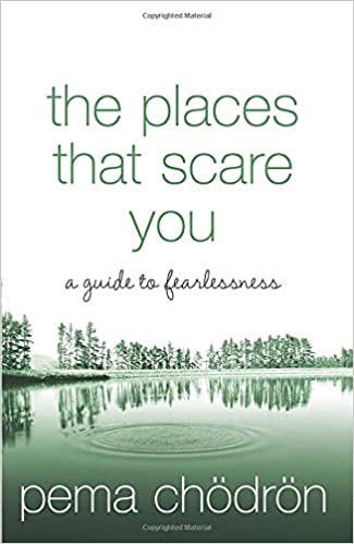 The Places that Scare You [Paperback] Chodron, Pema by Chodron, Pema, 2004