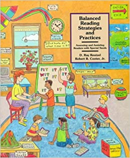 Balanced Reading Strategies and Practices: Assessing and Assisting Readers with Special Needs [Paperback] Reutzel, D. Ray and Cooter Jr., Robert B. by K. A., Reynolds, 1999
