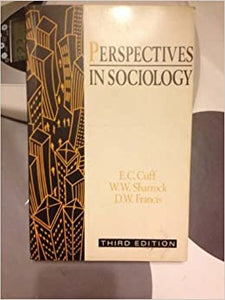 Perspectives in Sociology Cuff, E. C.; Payne, George C. F.; Sharrock, W.W.; Francis, D. W. and Sharrock, W. W. by Charles, Cumming, 1990