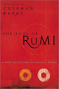 The Soul of Rumi: A New Collection of Ecstatic Poems [Paperback] Barks, Coleman by Dass, Ram, 2002