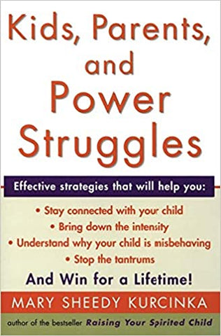 Kids, Parents, and Power Struggles: Winning for a Lifetime [Paperback] Kurcinka, Mary Sheedy by McCloud, Scott, 2001