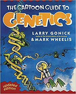 Cartoon Guide to Genetics (Cartoon Guide Series) [Paperback] Gonick, Larry by Gonick, Larry, 1991