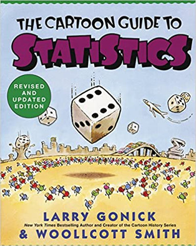 Cartoon Guide to Statistics (Cartoon Guide Series) [Paperback] Gonick, Larry and Smith, Woollcott by Eric, Goodman, 1993
