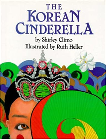 The Korean Cinderella (Trophy Picture Books (Paperback)) [Paperback] Climo, Shirley and Heller, Ruth by Cline, Ernest, 1996