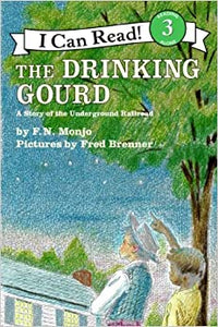 The Drinking Gour: A Story of the Underground Railroad (I Can Read Level 3) [Paperback] Monjo, F.N. by James, Mozelle, Shirley ,  Watts, 1983