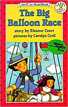 The Big Balloon Race (I Can Read Level 3) [Paperback] Coerr, Eleanor by Coerr, Eleanor, 1984