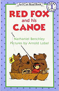 Red Fox and his Canoe (I Can Read Level 1) [Paperback] Benchley, Nathaniel by Nathaniel Benchley, 1985