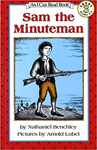 Sam the Minuteman (I Can Read Level 3) [Paperback] Benchley, Nathaniel by Nathaniel Benchley, 1987