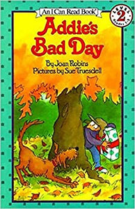 Addie's Bad Day (I Can Read Level 2) [Paperback] Robins, Joan and Truesdell, Sue by Edward M., Robinson, 1994