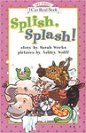 Splish, Splash! (My First I Can Read) [Paperback] Weeks, Sarah and Wolff, Ashley by Bruce, Weinstein, 2000