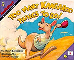 Too Many Kangaroo Things to Do!: Math Start - 3 Stuart J. Murphy and Kevin O'Malley by David; Botham, Kathleen; Kennelly, Murray, P. Anthony, Peter; Rodwell, Robert; Bender, Victor ,  Weil, 1996