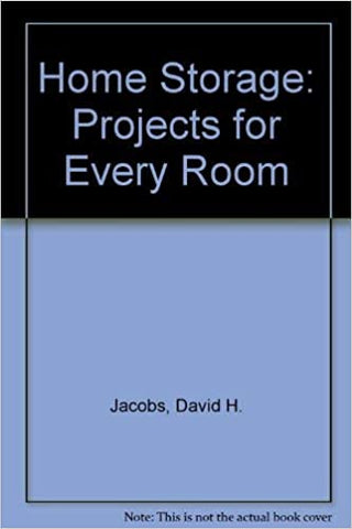 Home Storage: Projects for Every Room Jacobs, David H. by Jacobs�H.D, 1994