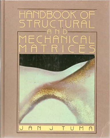 Handbook of Structural and Mechanical Matrices [Hardcover] Tuma, Jan J. by Ann, Turner, 1988