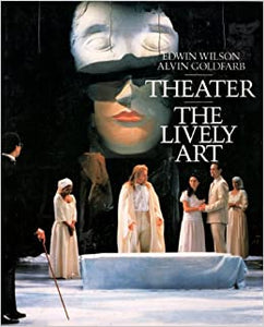 Theatre: the Lively Art Wilson, Edwin and Goldfarb, Alvin by C.L., Wilson, 1991