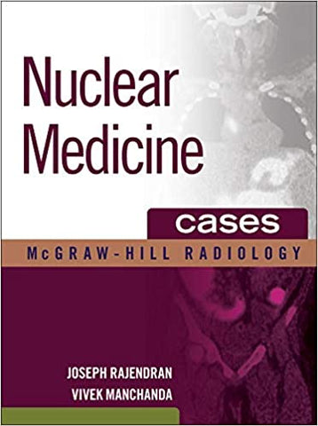 Nuclear Medicine Cases (Mcgraw-hill Radiology Series) [Hardcover] Rajendran, Joseph and Manchanda, Vivek by Rajesh Kumar Thakur, 2011