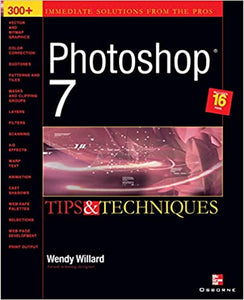 Photoshop 7: Tips and Techniques (Tips & Techniques) [Paperback] Willard, Wendy by Izabella, Wentz PharmD., 2002