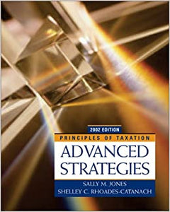 Principles of Taxation 2002: Advanced Strategies [Hardcover] Jones, Sally M. and Rhoades-Catanach, Shelley by Gerard, Jones, 2001