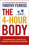 The 4-Hour Body: An Uncommon Guide To Rapid Fat-Loss, Incredible Sex And Becoming Superhuman [Paperback] Timothy Ferriss by Grace, Timothy, 2011