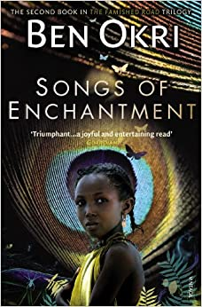 Songs of Enchantment (The Famished Road Trilogy) [Paperback] Okri, Ben by Bernard, Cornwell, 1994