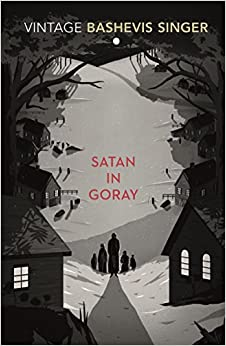 Satan in Goray (Vintage Classics) [Paperback] Singer, Isaac Bashevis by Isabel George, 2000