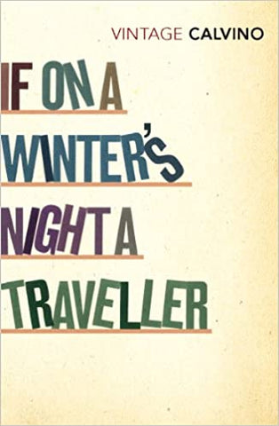If On A Winter's Night A Traveller (Vintage Classics) [Paperback] Calvino, Italo by Clezio, J.M.G. Le, 1992