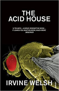 The Acid House [Paperback] Welsh, Irvine by Irvine, Welsh, 1995