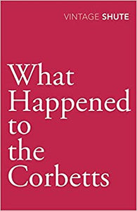 What Happened to the Corbetts (Vintage Classics) [Paperback] Shute, Nevil by Nevil, Shute, 2009