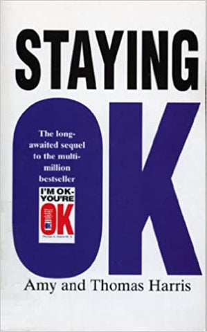 Staying Ok [Paperback] Harris, Amy B. and Harris M.D., Thomas A. by Amy Chozick, 1995