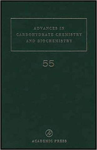 Advances in Carbohydrate Chemistry and Biochemistry: 55 [Hardcover] Horton, Derek by Pelletier, S.W., 2000