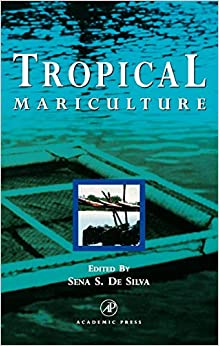 Tropical Mariculture [Hardcover] De Silva, Sena S. by , rew ,  Kawanabe, Hiroya, Rossiter, 1998