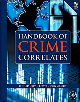 Handbook of Crime Correlates [Hardcover] Ellis, Lee; Beaver, Kevin M. and Wright Dr., John by Monroe, Tim, 2009