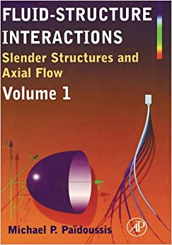 Fluid-Structure Interactions: Slender Structures and Axial Flow: 1 [Hardcover] Paidoussis, Michael P. by Daniel ,  Weber, Moritz; Azizkhan, Richard; von Allmen, Thomas, Ziegler, 1998