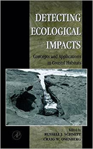 Detecting Ecological Impacts: Concepts and Applications in Coastal Habitats [Hardcover] Schmitt, Russell J. and Osenberg, Craig W. by Fluharty, Harvey, Steven J. ,  Grill, 1996