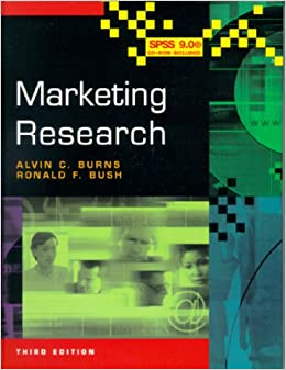 Marketing Research (with SPSS CD-ROM) [Paperback] Burns, Alvin C. and Bush, Ronald F. by Burns, Lawrence, 1999