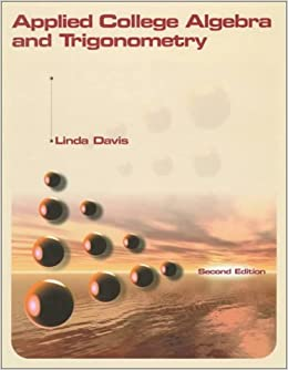 Applied College Algebra and Trigonometry Davis, Linda P. by Davis, 1999
